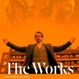 THE WORKS – DIR/WRI ELLIOT BARNES-WORRELL
