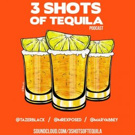 3 SHOTS OF TEQUILA – https://soundcloud.com/3shotsoftequila
