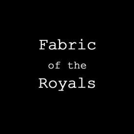 FABRIC OF THE ROYALS – DIR/WRI VERONA ROSE